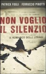 Non voglio il silenzio di Patrick Fogli e Ferruccio Pinotti
