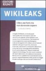 Wikileaks. Il libro dei fatti che non dovevate sapere