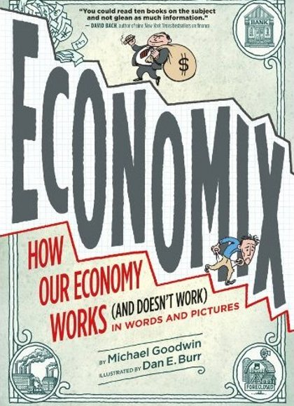 Economix: How Our Economy Works and Doesn't Work