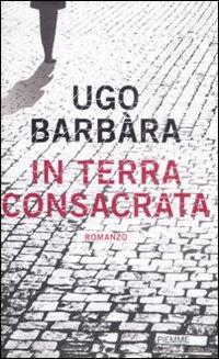 In terra consacrata di Ugo Barbàra