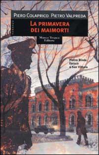 La primavera dei maimorti di Piero Colaprico e Pietro Valpreda