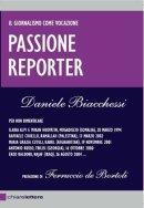 Passione Reporter di Daniele Biacchessi