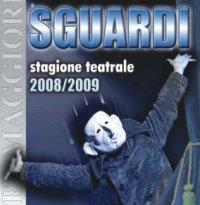 Sguardi - Stagione 2008 2009