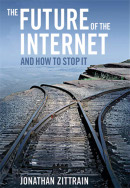 The Future of the Internet � And How to Stop It